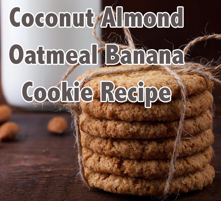 Coconut Almond Oatmeal Banana Cookie Recipe